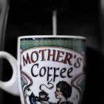 179/365 Mother's Coffee
