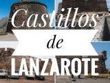 4 castillos que tienes que ver en Lanzarote